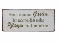 """Schild """"Komm in meinen Garten,.."""""""