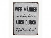 """Schild Metall """"Wer Männer versteht, ka.."""