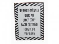 """Schild """"Perfecte Männer gibts an Jeder.."""